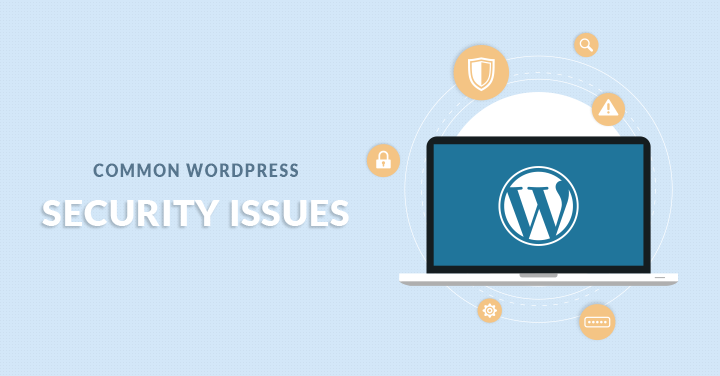 Common WordPress Security Issues
